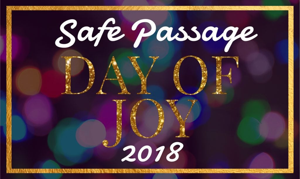 The words Safe Passage Day of Joy 2018 over a background of purple, blue, and green colors.