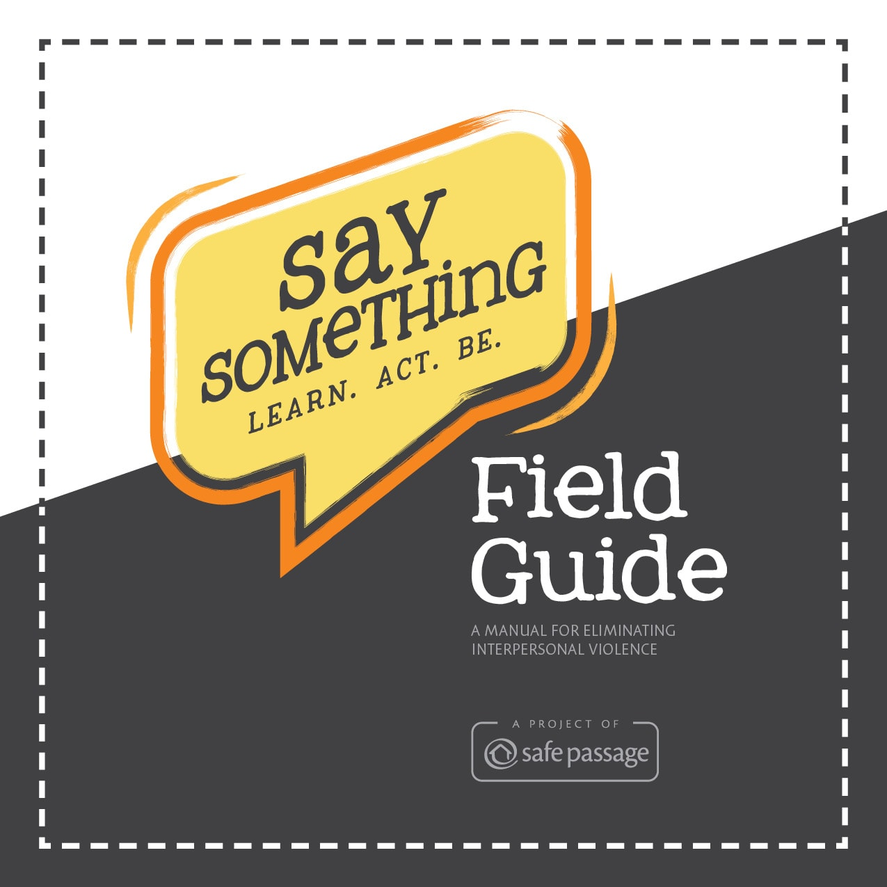 Say Something Field Guide | A Project of Safe Passage