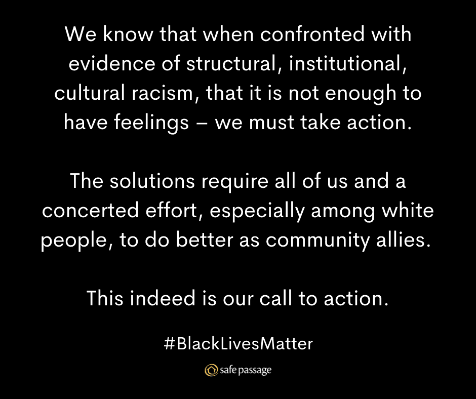 "Black background with white text that reads ""We know that when confronted with evidence of structural, institutional, cultural racism, that it is not enough to have feelings -- we must take action. The solutions require all of us and a concerted effort, especially among white people, to do better as community allies. This indeed is our call to action. #BlackLivesMatter"""